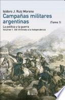 Campañas Militares Argentinas, Tomo I, Vol 1