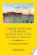 Caribe hispano y Europa: Siglos XIX y XX