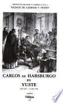 Carlos de Habsburgo en Yuste, 3-II-1557 - 21-IX-1558