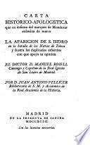 Carta historico-apologetica que en defensa del marques de Mondexar examina de nuevo la aparicion de S. Isidro en la batalla de las Navas de Tolosa y frustra los ... esfuerzos con que apoya su opinion ... Manuel Rosell ...