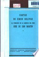 Cartas al fundador de la libertad del Peru, Jose de San Martin