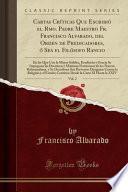 Cartas Críticas Que Escribió el Rmo. Padre Maestro Fr. Francisco Alvarado, del Orden de Predicadores, ó Sea el Filósofo Rancio, Vol. 2