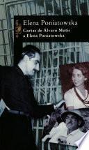 Cartas de Álvaro Mutis a Elena Poniatowska