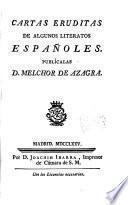 Cartas eruditas de algunos literatos espanoles