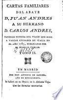 Cartas familiares del abate Juan Andrés [i Morel] a su hermano Carlos Andrés, dándole noticia del viaje que hizo a varias ciudades de Italia en 1785, publicadas par el mismo D. Carlos, 2