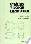 Catálisis y acción enzimática
