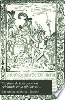 Catálogo de la exposición celebrada en la Biblioteca Nacional en el tercer centenario de la publicación del Quijote