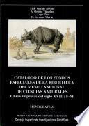 Catálogo de los fondos especiales de la Biblioteca del Museo Nacional de Ciencias Naturales: Obras impresas del siglo XVIII, F-M