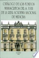 Catalogo de los Fondos Manuscritos del S. XVIII de la Real Academia Nacional de Medicina