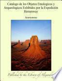 Catalogo de los Objetos Etnologicos y Arqueologicos Exhibidos por la ExpediciÑn Hemenway