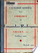 Catálogo general de la libreria de Estanislao Rodríguez ...