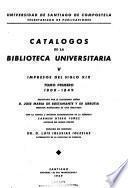 Catálogos de la Biblioteca Universitaria: Impresos del siglo XIX. t. 1. 1800-1849. t. 2. 1850-1899