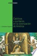 Católicos y puritanos en la colonización de América