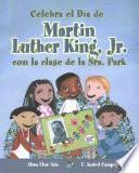 Celebra el da de Martin Luther King Jr. con la clase de la Sra. Park/ Celebrate Martin Luther King Jr. Day With Mrs. Park's Class