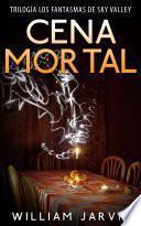 Cena Mortal (Trilogía Los Fantasmas de Sky Valley)