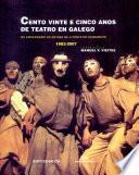 Cento vinte e cinco anos de teatro en galego
