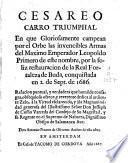Cesareo carro triumphal del emperador Leopoldo primero, por la feliz restauracion de la real fortaleza de Buda, conquistada en 2 de sept. De 1686