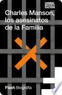 Charles Manson, los asesinatos de la Familia (Flash Biografía)