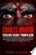 Charles Manson - Psicología Oscura y Manipulación