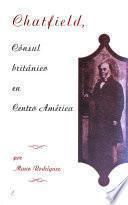 Chatfield, cónsul británico en Centro America