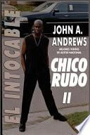 Chico Rudo II (Rude Buay ... the Untouchable Spanish Edition)