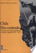Chile des-centrado