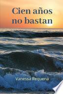 Cien años No Bastan