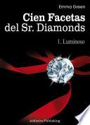 Cien Facetas del Sr. Diamonds - vol. 1: Luminoso