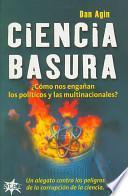 Ciencia Basura/ Science Garbage