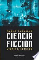 Ciencia ficción. Utopía y mercado.