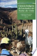 Ciencia indígena de los Andes del norte de Chile