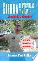 Cierra el paraguas y mójate (Segunda Edición)
