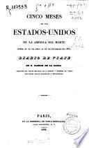Cinco meses en los Estados Unidos de la América del Norte desde el 20 de abril al 23 de septiebre de 1835