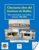Cincuenta años del Instituto de Bailén. Dos centros para una misma historia. 1968-2018