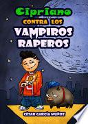 Cipriano contra los vampiros raperos