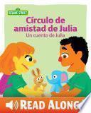 Círculo de la amistad de Julia: Un cuento de Julia
