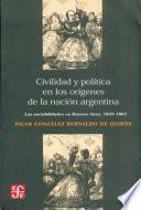 Civilidad y política en los orígenes de la nación Argentina