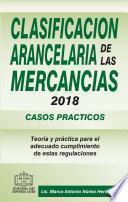 CLASIFICACIÓN ARANCELARIA DE LAS MERCANCÍAS CASOS PRÁCTICOS 2018