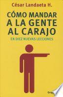 Cmo mandar a la gente al carajo en diez nuevas lecciones / How to send people to hell in ten new lessons