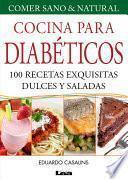 Cocina para Diabéticos. 100 recetas exquisitas dulces y saladas
