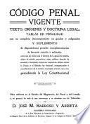 Código penal vigente, texto, orígenes y doctrina legal ...