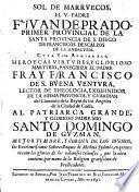Col de Marruecos El V. Padre Fr. Juan de Prado,... vida admirable, heroycas virtudes y glorioso martyrio, panegiriza el Padre Fray Francisco de S. Buena Ventura,... Santo Domingo de Guzman,...