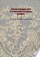 Coleccion Pedagogico Textil de la Universidad Complutense de Madrid.