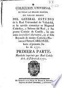 Coleccion universal de todas las Reales Ordenes ... del general estudio de la Real Universidad de Valladolid ...