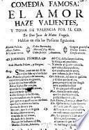 Comedia Famosa, El Amor Haze Valientes, Y Toma De Valencia Por El Cid