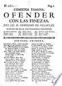 Comedia Famosa. Ofender Con Las Finezas