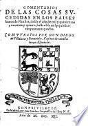 Comentarios de las cosas sucedidas en los paises baxos de Flandes, desde el año de mil y quinientos y nouenta y quatro, hasta el de mil y quinientos y nouenta y ocho, etc