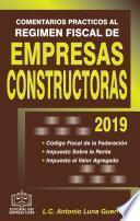 COMENTARIOS PRACTICOS AL REGIMEN FISCAL DE EMPRESAS CONSTRUCTORAS 2019
