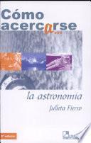 Como acercarse a la astronomia/ How to Get Closer to Astronomy