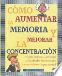 Cómo aumentar la memoria y mejorar la concentración